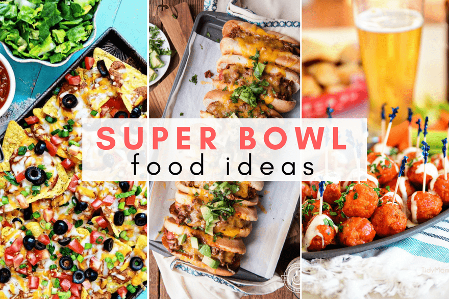 20 Greatest Super Bowl Food Ideas To Make Your Party Even Better