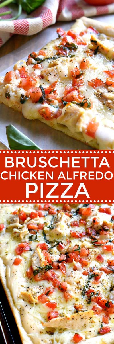 35 Homemade Pizza Recipes: Bruschetta Chicken Alfredo Pizza
