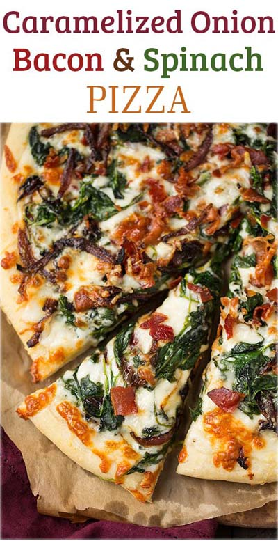 35 Homemade Pizza Recipes: Caramelized Onion, Bacon and Spinach Pizza