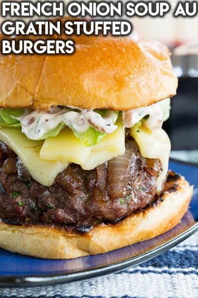 21 Burger Recipes: French Onion Soup Au Gratin Stuffed Burgers
