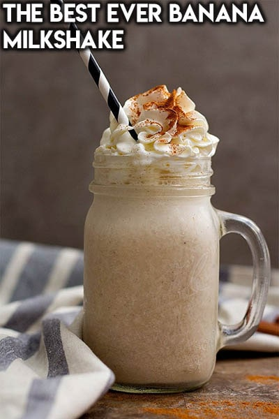 45 Milkshake Recipes: The Best Ever Banana Milkshake